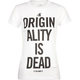 GLAMOUR KILLS Originality Is Dead Womens Tee