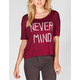 FULL TILT Never Mind Laser Cut Back Tee