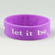 Let It Be Rubber Bracelet