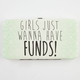 Girls Just Wanna Have Funds Hinged Wallet