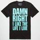 RIOT SOCIETY Damn Right Mens T-Shirt