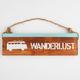 Wanderlust Sign
