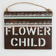 Flower Child Sign