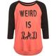 FULL TILT Weird Is Rad Girls Baseball Tee