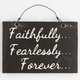 Faithlessly Fearlessly Forever Wood Sign