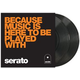 Serato Performance Series 10in Because Music 2x LP