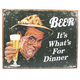 Beer: It's What's For Dinner Tin Sign