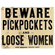 Beware Pickpockets and Loose Women Tin Bar Sign