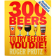 300 Beers to Try Before You Die! Book