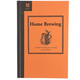 Home Brewing - A Guide to Making Your Own Beer, Wine and Cider