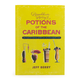 Beachbum Berry's Potions of the Caribbean Vintage Tiki Recipes - Hardcover