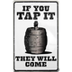 If You Tap It They Will Come Metal Bar Sign