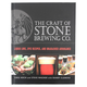 The Craft of Stone Brewing Co. - The Liquid Lore, Epic Recipes and Unabashed Arrogance