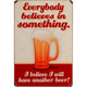 Believe In Beer Vintage Metal Bar Sign
