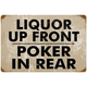 Vintage Liquor Up Front Poker In Rear Metal Bar Sign