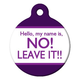 My Name is NO LEAVE IT Pet ID Tag Large
