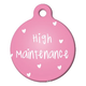 High Maintenance Pet ID Tag Small
