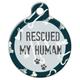 I Rescued My Human Pet ID Tag Small