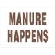 Manure Happens Sign