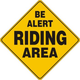 Be Alert Riding Area Sign