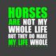 Horses Make My Life Whole T-Shirt XX-Large