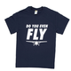 Do You Even Fly T-Shirt