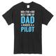 The Best Kind of Dad Raises a Pilot T-Shirt
