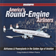 America's Round-Engine Airliners Book