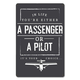 A Passenger or A Pilot Metal Sign