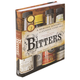 Bitters: A Spirited History of a Classic Cure-All - Hardcover