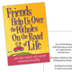 Friends Help Us Over The Potholes On The Road Of Life Book