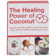 The Healing Power of Coconut Book