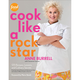 Cook Like a Rock Star: 125 Recipes, Lessons, and Culinary Secrets by Anne Burrell