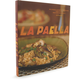 La Paella: Deliciously Authentic Rice Dishes from Spain's Mediterranean Coast by Jeff Koehler