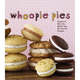 Whoopie Pies by Sarah Billingsley and Amy Treadwell