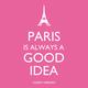"""""""Paris Is Always a Good Idea"""" Paper Cocktail Napkins"""