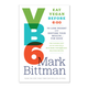 VB6: Eat Vegan Before 6:00 by Mark Bittman