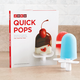 Quick Pops: Fast & Delicious Recipes from the Pop-Crazy Creators of the Zoku Quick Pop Maker by Jackie Zorovich & Kristina Sacci