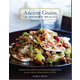 ANCIENT GRAINS MODERN MEALS