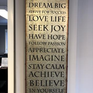 We just put this inspirational wall art in our office and all of our employees love it.